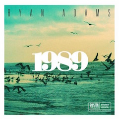 Album Review: Ryan Adams – 1989